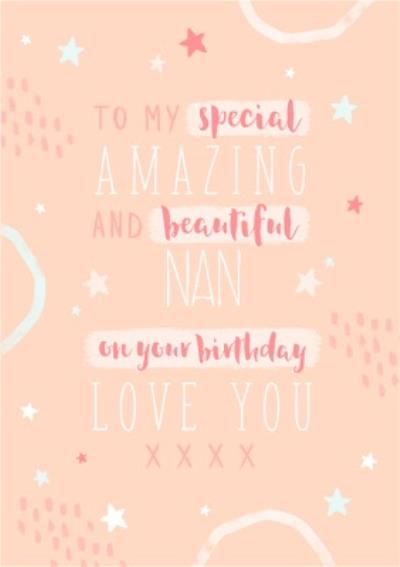 Special Amazing And Beautiful Nan Birthday Card