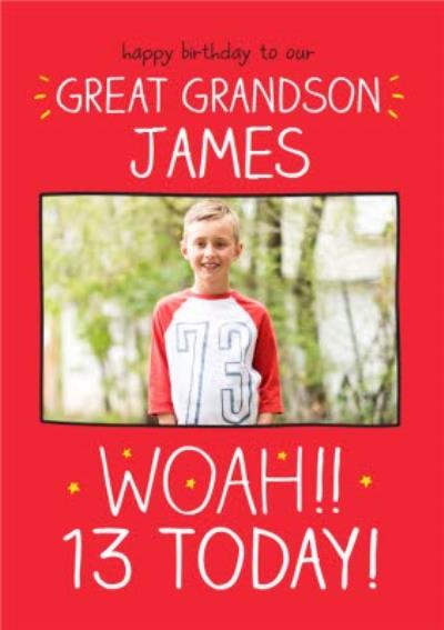 Happy Jackson Happy Birthday to our great Grandson Woah 13 today! Personalised Birthday Card