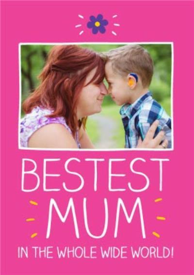 Birthday Card For Mum - Photo Upload - Bestest Mum