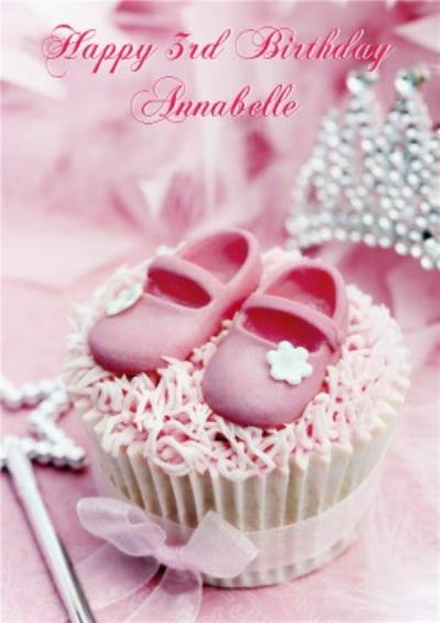 Pink Shoes On Cupcake Personalised Happy 3rd Birthday Card