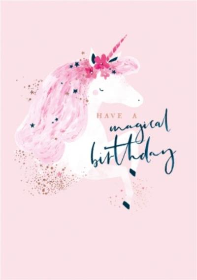 Pink Unicorn Have A Magical Birthday Card