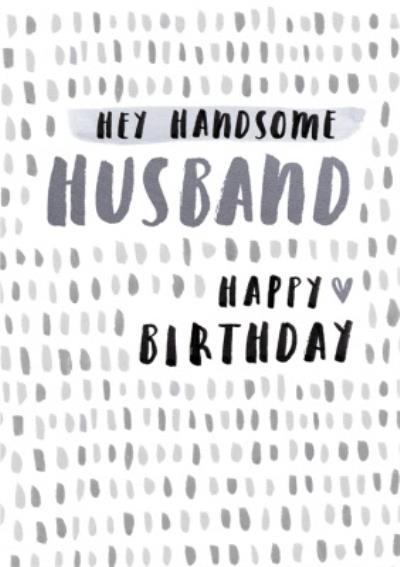Hey Handsome Husband Birthday Card