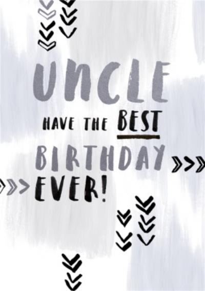 Uncle Have The Best Birthday Ever Card