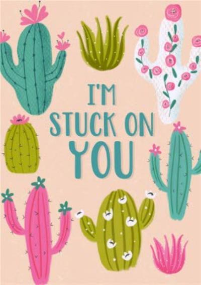 Cactus I Am Stuck On You Card