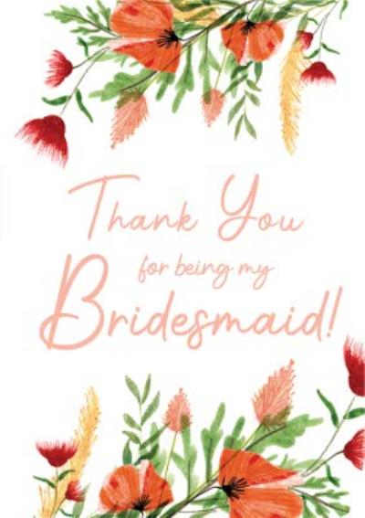 Floral Thank You For Being My Bridesmaid