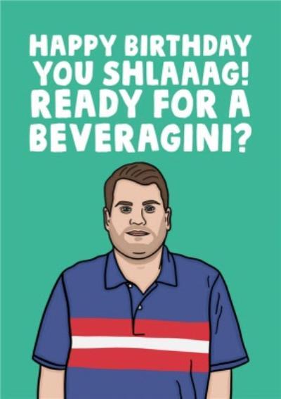 Funny Happy Birthday You Shlagg Card
