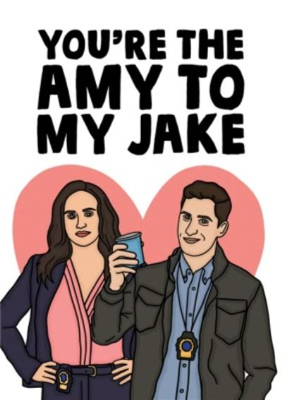 Funny You Are The Amy To My Jake Card