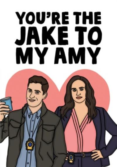 Funny You Are The Jake to My Amy Card
