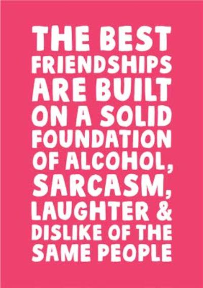Funny Typographic Friendships Are Built On A Solid Foundation Birthday Card