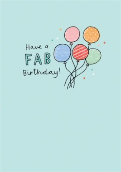 Illustrated Balloons Fab Birthday Card