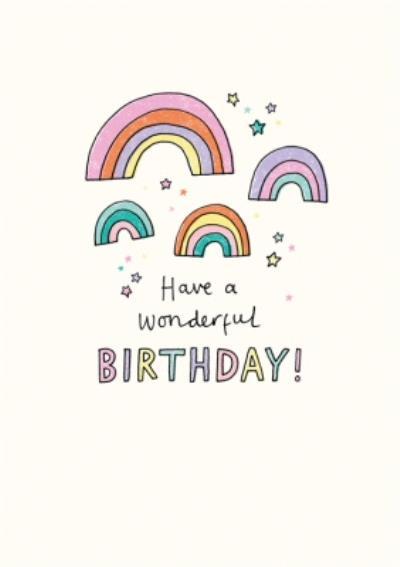 Illustrated Rainbows Have A Wonderful Birthday Card