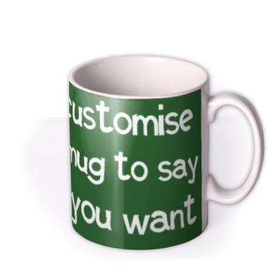 Say Anything Green Christmas Personalised Mug
