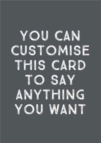 Fully Customisable Text Grey Card