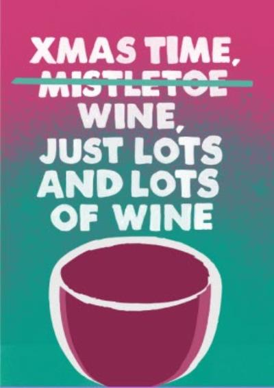 Jolly Awesome Xmas Time Win Just Lots And Lots Of Wine Christmas Card