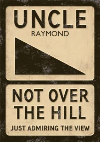 Retro Sign Uncle Not Over The Hill Birthday Card