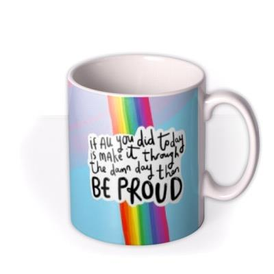 If All You Did Today Is Make It Through Mug