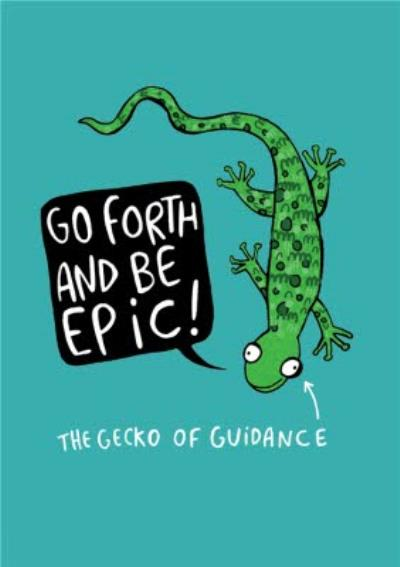 Go Forth And Be Epic Card