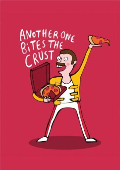 Another One Bites The Crust Pizza Funny Music Card