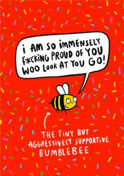 I Am So Immensely Proud Of You Card