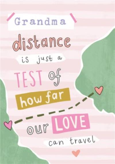 Grandma Distance Is Just A Test Of How Far Our Love Can Travel Card