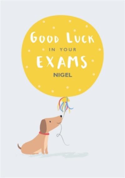 Cute Illustrated Dog Yellow Balloon Good Luck Exams Card