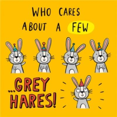 Who Cares About A Few Grey Hares Card