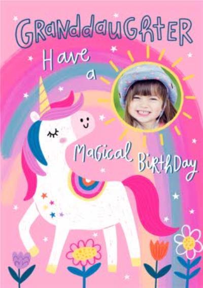 Granddaughter Have A Magical Birthday Unicorn Rainbow Photo Uplaod Birthday Card