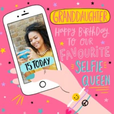 Granddaughter Happy Birthday Favourite Selfie Queen Photo Upload Card