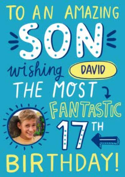 To An Amazing Son Typography 17th Birthday Photo Upload Card