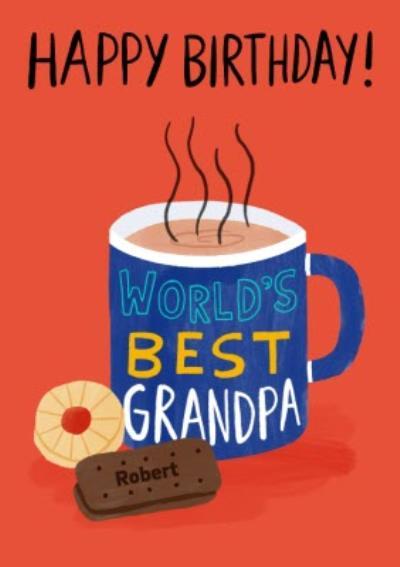 Happy Birthday Worlds Best Grandpa Tea and Biscuits Birthday Card