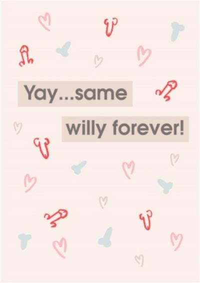 Yay Same Willy Forever Funny Wedding Card