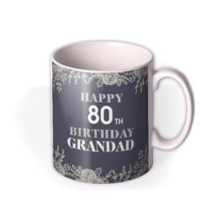 Floral Photo Upload Happy 80th Birthday Grandad Mug