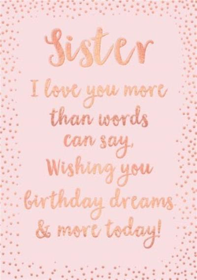 Sister I Love You More Than Words Can Say Birthday Card