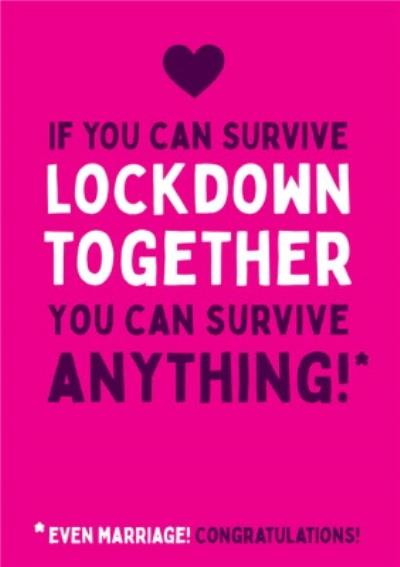 If You Can Survive Lockdown You Can Survive Anything Wedding Card