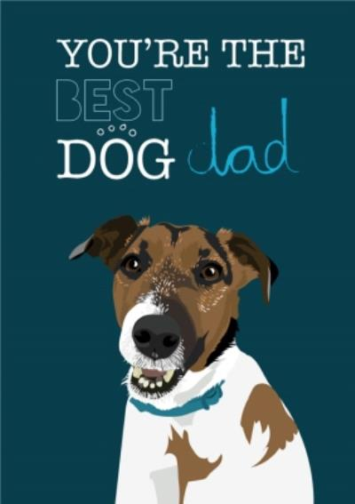 Illustrated Youre The Best Dog Dad Ever Birthday Card
