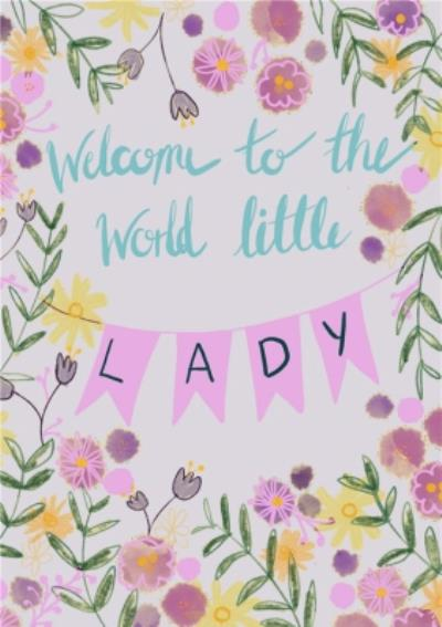 Illustrated Welcome To The World Little Lady Card