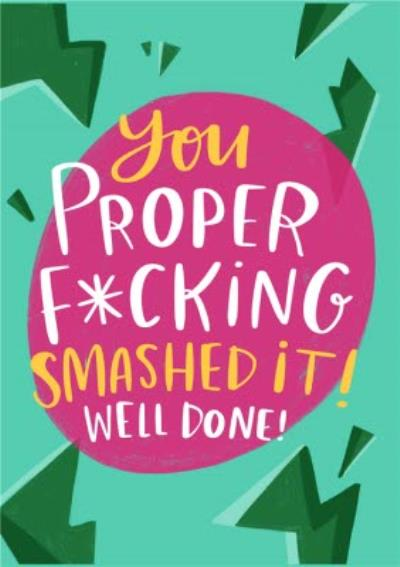 Typographic You Smashed It Well Done Rude Congratulations Card