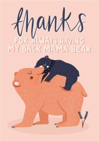 Thanks for Always Having My Back Mama Bear Mother's Day Card