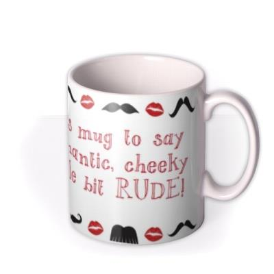 Valentine's Day Say Anything Moustache Lips Personalised Mug