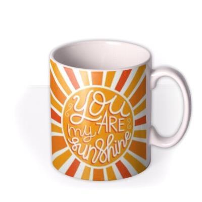 Typographic You Are My Sunshine Photo Upload Mug