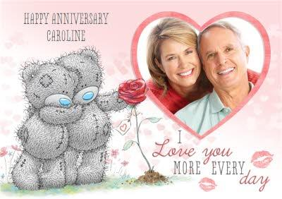 Me To You Tatty Teddy I Love You More Every Day Photo Anniversary Card
