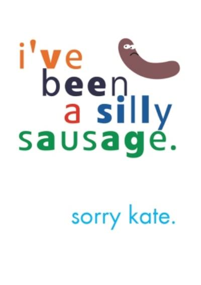 I've Been A Silly Sausage Personalised I'm Sorry Card