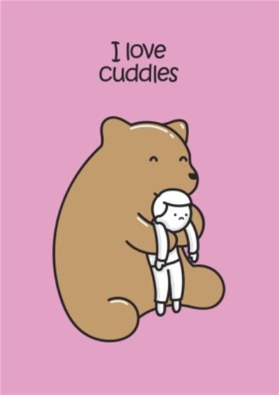 I Love Cuddles Big Bear Card
