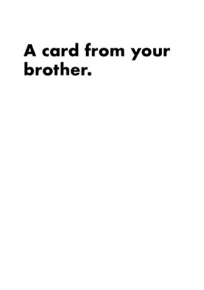 Funny A Card From Your Brother Black Writing On White Card