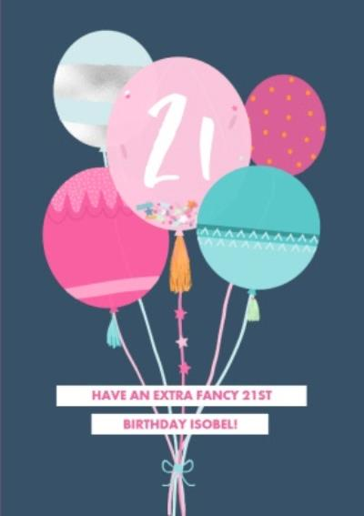 Extra Fancy Balloons 21st Birthday Card