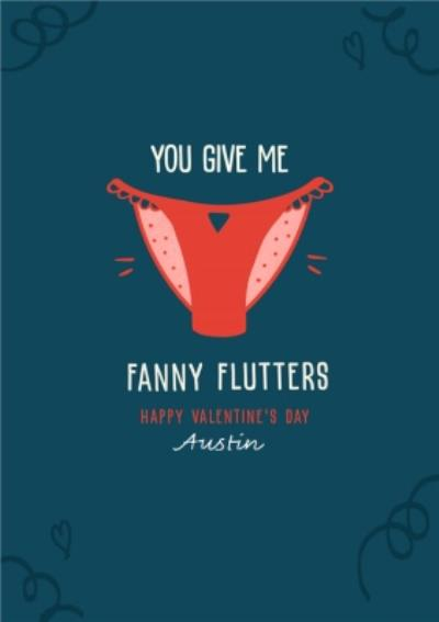 You Make My Fanny Flutter Valentines Card