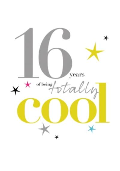 Modern Typographic Design Age 16 Years Of Being Totally Cool Card