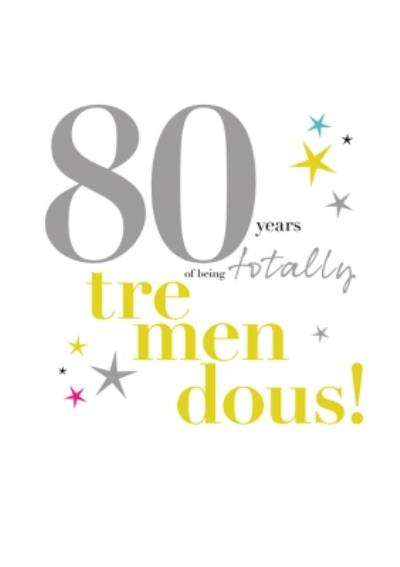 Typographic 80 Years Of Being Totally Tremendous Birthday Card