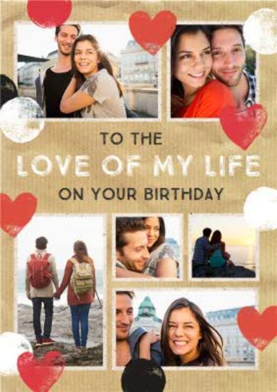 Stamped Hearts To The Love Of My Life Photo Birthday Card