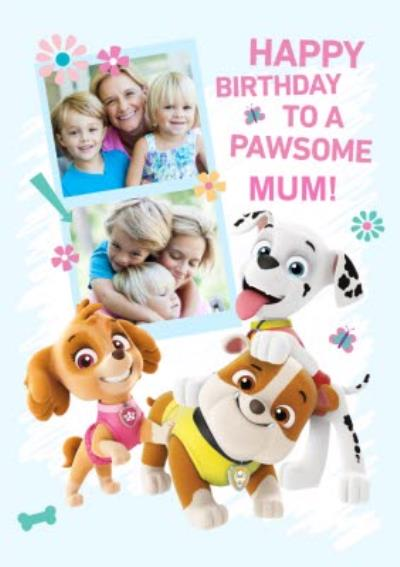 Paw Patrol Photo Upload Birthday Card Pawsome Mum!